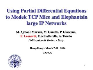 Using Partial Differential Equations to Modek TCP Mice and Elephantsin large IP Networks