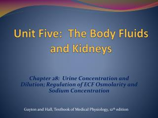 Unit Five:  The Body Fluids and Kidneys