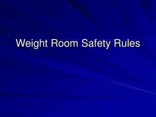 Weight Room Safety Rules