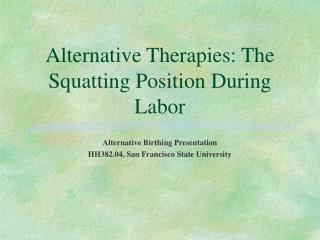Alternative Therapies: The Squatting Position During Labor