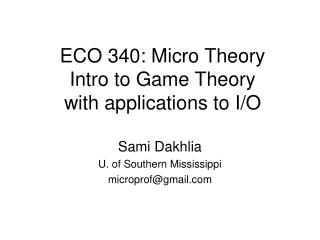 ECO 340: Micro Theory  Intro to Game Theory with applications to I/O