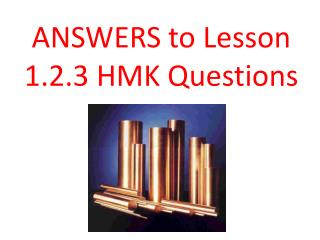 ANSWERS to Lesson 1.2.3 HMK Questions
