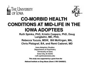 CO-MORBID HEALTH CONDITIONS AT MID-LIFE IN THE IOWA ADOPTEES