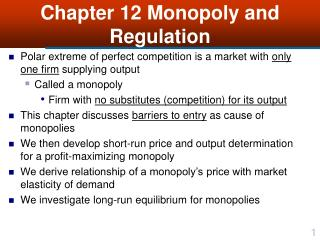 Chapter 12 Monopoly and Regulation