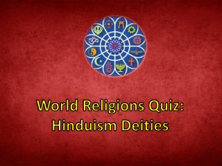World Religions Quiz: Hinduism Deities