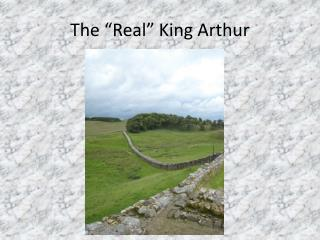 "The ""Real"" King Arthur"