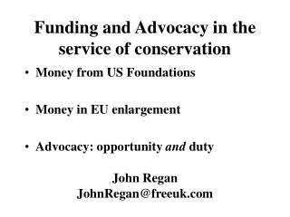 Funding and Advocacy in the service of conservation