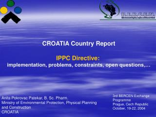 CROATIA Country Report IPPC Directive:  implementation, problems, constraints, open questions,…