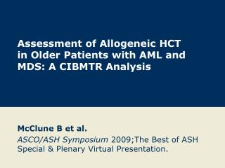 Assessment of Allogeneic HCT in Older Patients with AML and MDS: A CIBMTR Analysis