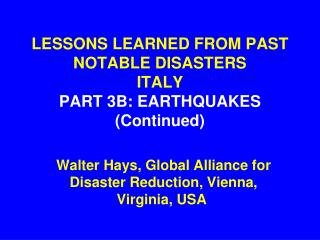 LESSONS LEARNED FROM PAST NOTABLE DISASTERS ITALY PART 3B: EARTHQUAKES (Continued)