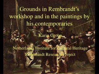 Grounds in Rembrandt's workshop and in the paintings by his contemporaries