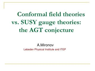 Conformal field theories vs. SUSY gauge theories: the AGT conjecture
