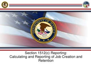 Section 1512c Reporting: Calculating and Reporting of Job Creation and Retention