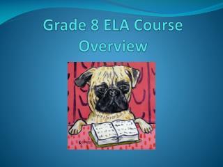 Grade 8 ELA Course Overview
