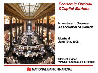 Economic Outlook  &Capital Markets Investment Counsel Association of Canada Montreal