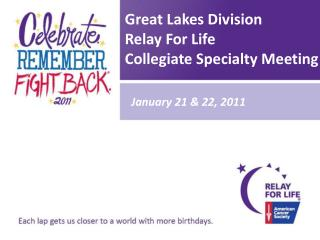 Great Lakes Division Relay For Life Collegiate Specialty Meeting