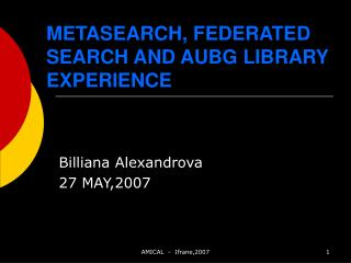METASEARCH, FEDERATED SEARCH AND AUBG LIBRARY EXPERIENCE