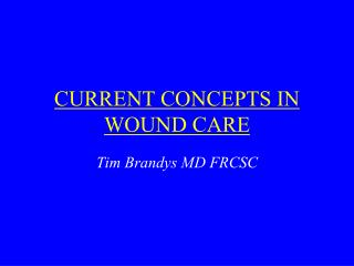 CURRENT CONCEPTS IN WOUND CARE