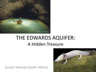 THE EDWARDS AQUIFER: A Hidden Treasure