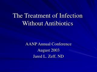 The Treatment of Infection Without Antibiotics