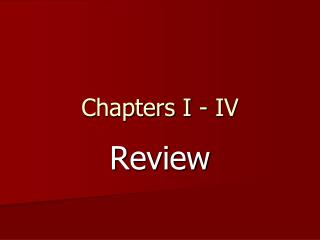 Chapters I - IV