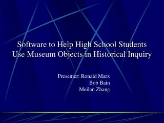 Software to Help High School Students Use Museum Objects in Historical Inquiry