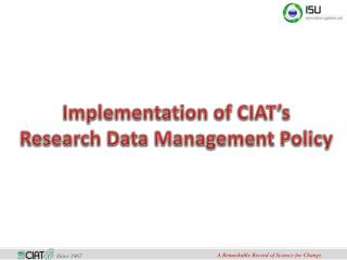 Implementation of CIAT's  Research Data Management Policy