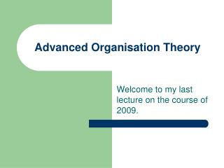 Advanced Organisation Theory