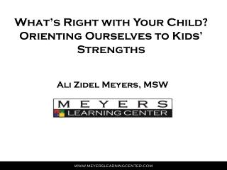 What's Right with Your Child? Orienting Ourselves to Kids' Strengths