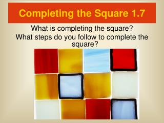 Completing the Square 1.7