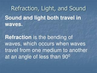 Refraction, Light, and Sound
