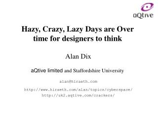 Hazy, Crazy, Lazy Days are Over time for designers to think