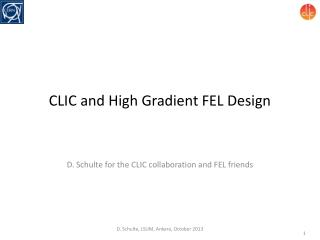 CLIC and High Gradient FEL Design