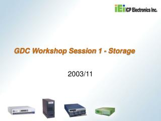 GDC Workshop Session 1 - Storage