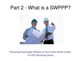 Part 2 - What is a SWPPP?