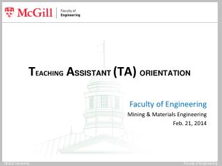 T EACHING A SSISTANT  (TA)  ORIENTATION Faculty of Engineering Mining & Materials Engineering