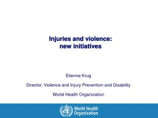 Injuries and violence:  new initiatives