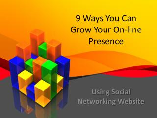9 Ways You Can Grow Your On-line Presence