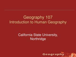 Geography 107 Introduction to Human Geography