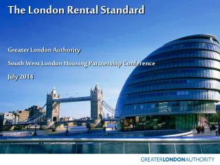 The London Rental Standard Greater London Authority