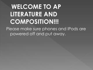 WELCOME TO AP LITERATURE AND COMPOSITION!!!