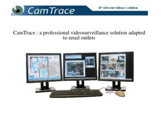 CamTrace : a professional videosurveillance solution adapted to retail outlets