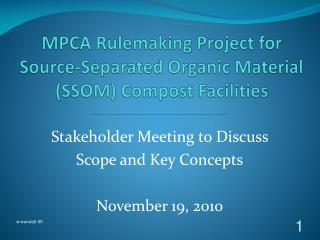 MPCA Rulemaking Project for  Source-Separated Organic Material  (SSOM) Compost Facilities