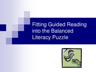 Fitting Guided Reading  into the Balanced Literacy Puzzle