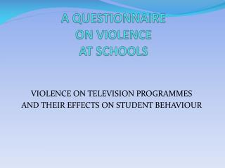 A  QUESTIONNAIRE  ON VIOLENCE  AT  SCHOOLS