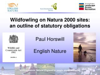 Wildfowling on Natura 2000 sites: an outline of statutory obligations Paul Horswill English Nature