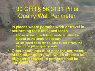 30 CFR § 56.3131 Pit or Quarry Wall Perimeter.