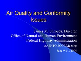 Air Quality and Conformity Issues