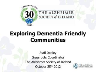 Exploring Dementia Friendly Communities