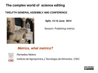 The complex world of  science editing TWELFTH GENERAL ASSEMBLY AND CONFERENCE